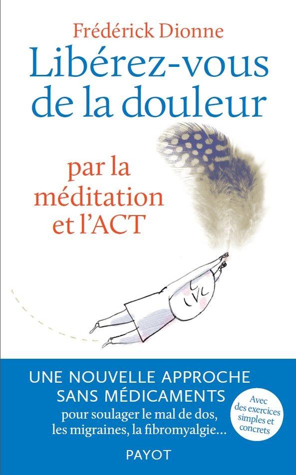 Livre méditation gestion douleur F. Dionne